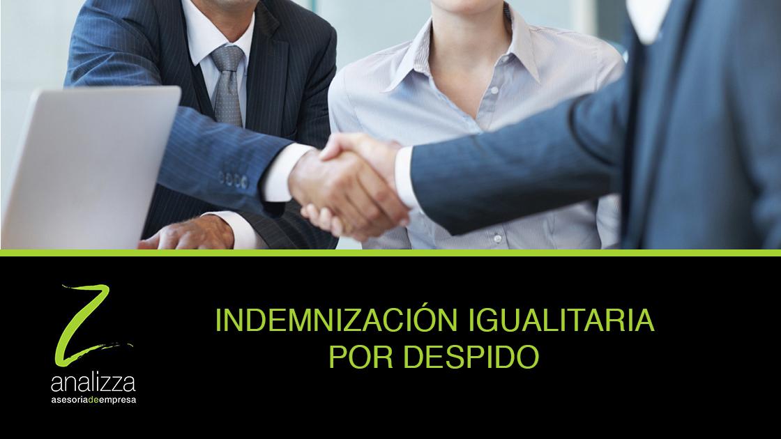 Cabecera asesoria laboral Malaga indemnizacion igualitaria por despido