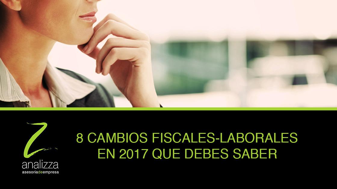 Cambios fiscales laborales 2017 asesoria laboral en malaga