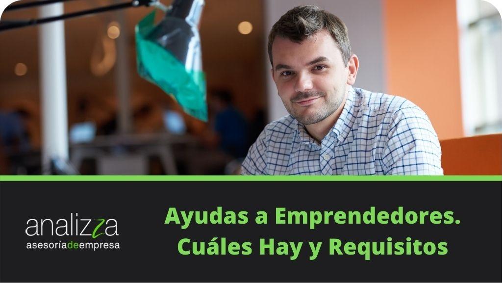 Ayudas a Emprendedores. Cuáles Hay y Requisitos-1